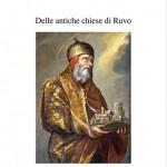 """Venerdì 15 Maggio conferenza di presentazione del volume """"Delle antiche chiese di Ruvo"""""""