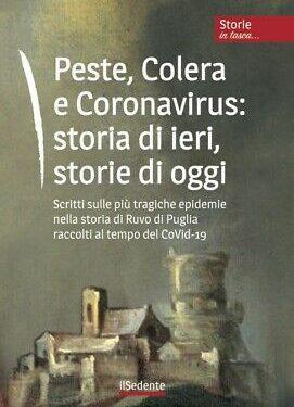 """Disponibile il volume """"Peste, Colera e Coronavirus: storia di ieri, storie di oggi"""""""