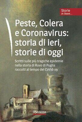 Peste, Colera e Coronavirus: storia di ieri, storie di oggi